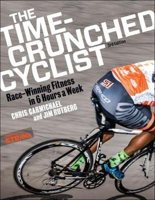 Time-Crunched Cyclist by Chris Carmichael