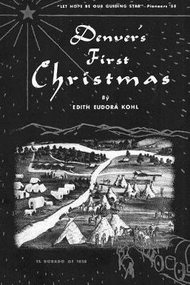 Denver's First Christmas by Edith Eudora Kohl