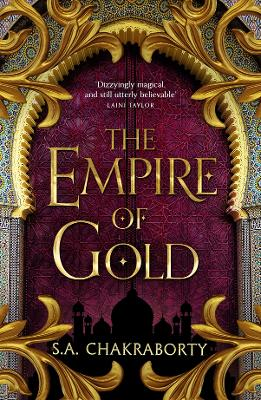 The Empire of Gold (The Daevabad Trilogy, Book 3) by S. A. Chakraborty
