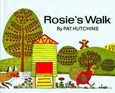 Rosie's Walk by Pat Hutchins