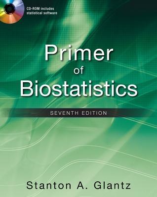 Primer of Biostatistics, Seventh Edition by Stanton A. Glantz