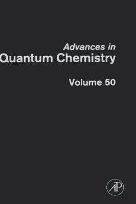 Advances in Quantum Chemistry  Volume 50 by Hans Jorgen Aagaard Jensen