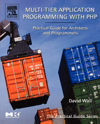 Multi-Tier Application Programming with PHP by David Wall