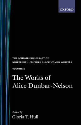 Works of Alice Dunbar-Nelson: Volume 1 by Alice Nelson