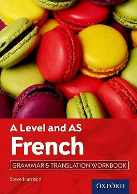 A Level French: A Level and AS: Grammar & Translation Workbook by Steve Harrison