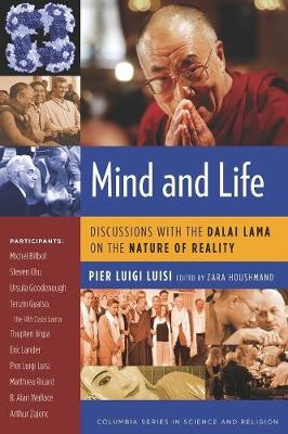 Mind and Life: Discussions with the Dalai Lama on the Nature of Reality by Zara Houshmand