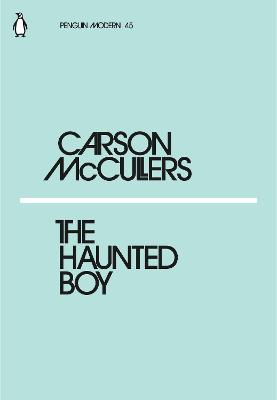 Haunted Boy by Carson McCullers