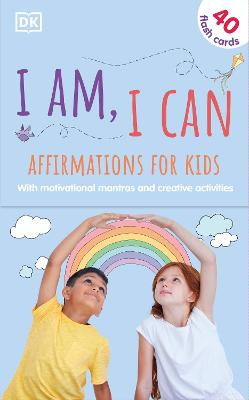 I Am, I Can: Affirmations Flash Cards for Kids: With motivational mantras and creative activities book