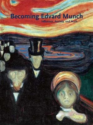 Becoming Edvard Munch by Jay A. Clarke