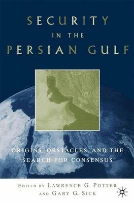 Security in the Persian Gulf by Gary G. Sick