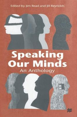 Speaking Our Minds: An Anthology of Personal Experiences of Mental Distress and its Consequences by Jim Read