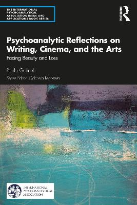 Psychoanalytic Reflections on Writing, Cinema and the Arts: Facing Beauty and Loss book