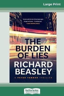 The Burden of Lies (16pt Large Print Edition) by Richard Beasley