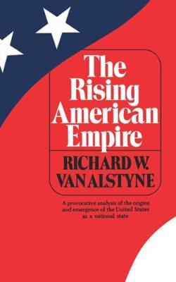 The Rising American Empire by Richard Warner Van Alstyne