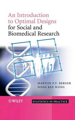 An Introduction to Optimal Designs for Social and Biomedical Research by Martijn P. F. Berger