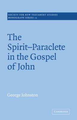 The Spirit-Paraclete in the Gospel of John by George Johnston