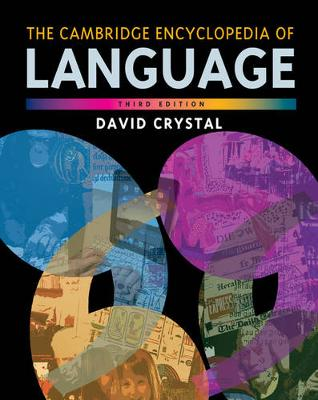 The Cambridge Encyclopedia of Language by David Crystal