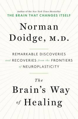 Brain's Way of Healing by Norman Doidge
