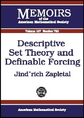 Descriptive Set Theory and Definable Forcing by Jindrich Zapletal
