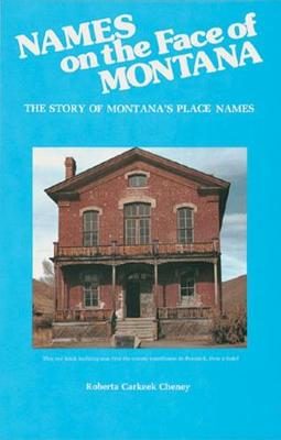 Names on the Face of Montana by Roberta Carkeek Cheney