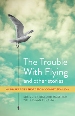 The Trouble with Flying and Other Stories by Susan Midalia