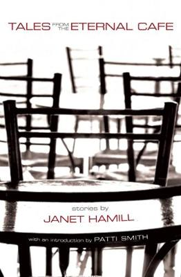 Tales from the Eternal Cafe by Janet Hamill