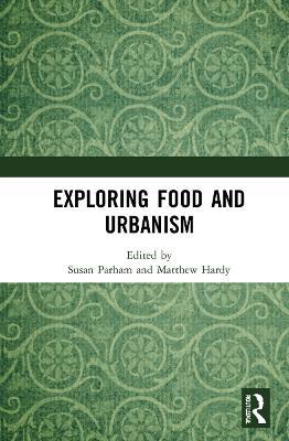 Exploring Food and Urbanism book