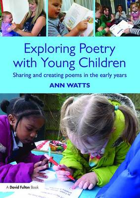 Exploring Poetry with Young Children by Ann Watts