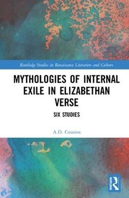 Mythologies of Internal Exile in Elizabethan Verse: Six Studies book