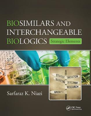 Biosimilars and Interchangeable Biologics by Sarfaraz K. Niazi
