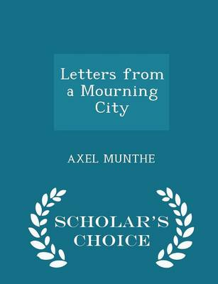 Letters from a Mourning City - Scholar's Choice Edition by Axel Munthe