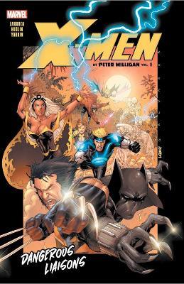 X-men By Peter Milligan Vol. 1: Dangerous Liaisons by Peter Milligan