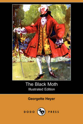 The Black Moth (Illustrated Edition) (Dodo Press) by Georgette Heyer