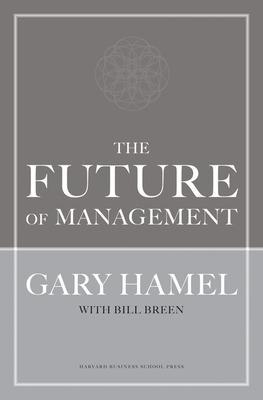 The Future of Management by Gary Hamel