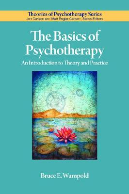The Basics of Psychotherapy by Bruce E. Wampold