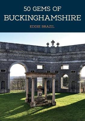 50 Gems of Buckinghamshire by Eddie Brazil