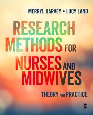Research Methods for Nurses and Midwives by Merryl Harvey