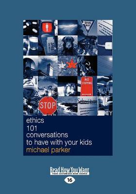 Ethics 101 Conversations to have with your Kids by Michael Parker