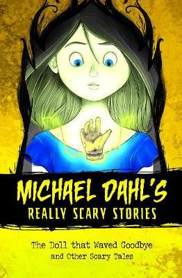 Doll that Waved Goodbye by Michael Dahl