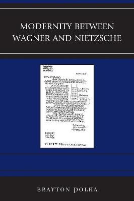 Modernity between Wagner and Nietzsche book
