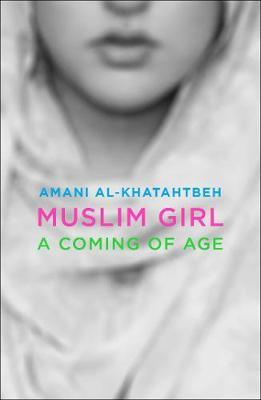 Muslim Girl by Amani Al-Khatahtbeh