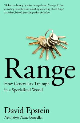 Range: How Generalists Triumph in a Specialized World by David Epstein