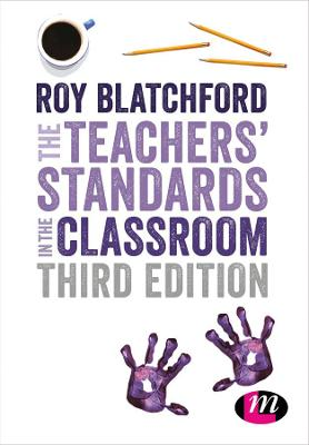 Teachers' Standards in the Classroom by Roy Blatchford