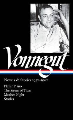 Novels and Stories 1950-1962 by Kurt Vonnegut