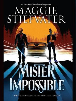 Mister Impossible #2 by Maggie Stiefvater