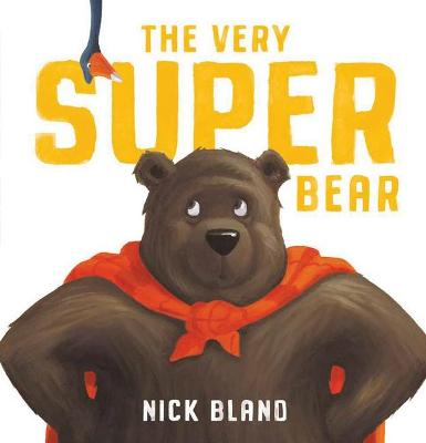 The Very Super Bear Board Book by Nick Bland