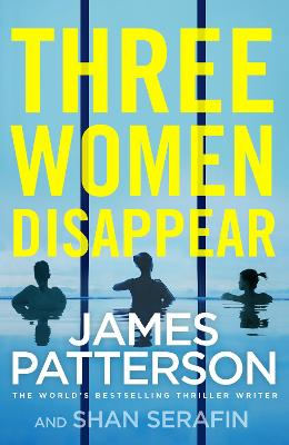 Three Women Disappear by James Patterson