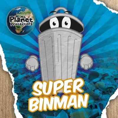 Super Binman by Holly Duhig