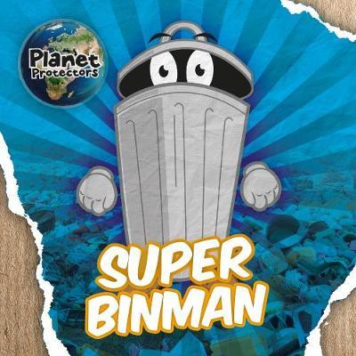 Super Binman by Holly Duhig