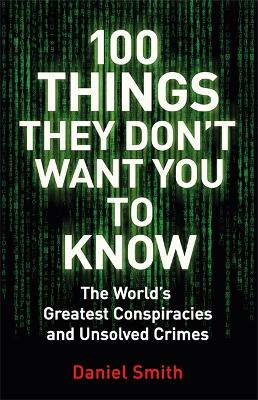 100 Things They Don't Want You To Know by Daniel Smith